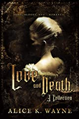 Love and Death, a Collection Kindle Edition