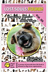 Lost Souls: FOUND! Inspiring Stories About Dogs Vol. III Kindle Edition