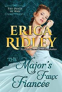 The Major's Faux Fiancee: A Historical Regency Romance Novel (Dukes of War Book 4)