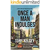 Once a Man Indulges (A Noir Detective Mystery)
