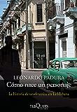 Cómo nace un personaje: La historia de un detective en La Habana (Spanish Edition)
