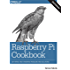 Raspberry Pi Cookbook: Software and Hardware Problems and Solutions