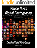 iPhone 11 Pro Digital Photography: The Unofficial Mini-Guide - Covers iOS 13 (or Later)