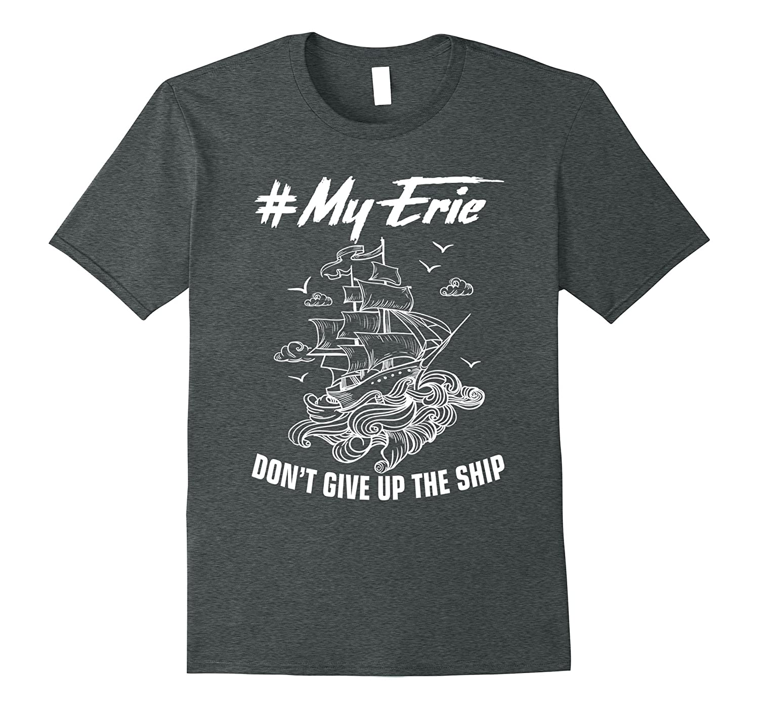 #Myerie Don't Give Up The Ship Show Your Pride T-Shirt-TH
