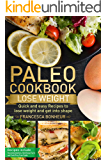 Paleo Cookbook: Quick and easy recipes to Lose weight and get into shape (The ultimate Paleo cookbook series 2)