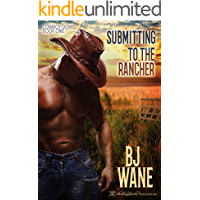 Submitting to the Rancher (Cowboy Doms Book 1)