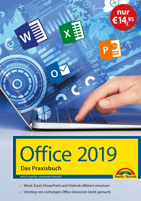 Office 2019 - Das Praxishandbuch: - Word, Excel, PowerPoint und Outlook effizient nutzen Gebundenes Buch – 14. Dezember 2018 Gerhard Philipp Philip Kiefer Markt + Technik Verlag 3959821743
