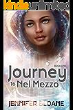 Journey to Nel Mezzo (The Nel Mezzo Series Book 1)