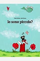 Io sono piccola?: Una storia illustrata di Philipp Winterberg e Nadja Wichmann (Italian Edition) Kindle Edition