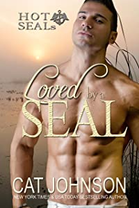 Loved by a SEAL: A Hot SEALs Standalone