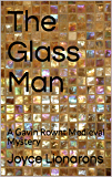 The Glass Man: A Gavin Rownt Medieval Mystery (Gavin Rownt Medieval Mysteries Book 2)