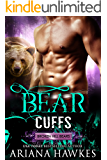 Bear Cuffs: Bear Shifter Romance (Broken Hill Bears Book 3)