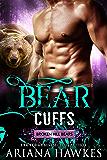 Bear Cuffs: Bear Shifter Romance (Broken Hill Bears Book 3)
