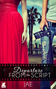 Departure from the Script (The Hollywood Series Book 1)