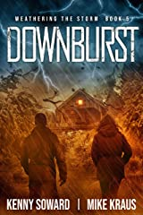 Downburst - Weathering the Storm Book 5: (A Thrilling Post-Apocalyptic Survival Series) Kindle Edition