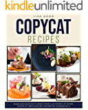 COPYCAT RECIPES: MAKE RESTAURANT'S MOST POPULAR DISHES AT HOME (COPYCAT RESTAURANT FAVORITES COOKBOOK 1) (COPYCAT RESTAURANT FAVORITES COOKBOOKS)