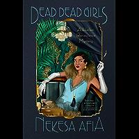 Dead Dead Girls (A Harlem Renaissance Mystery Book 1)