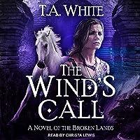 The Wind's Call: Broken Lands Series, Book 4