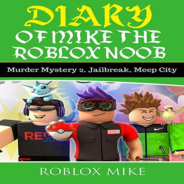Amazon Com Diary Of Mike The Roblox Noob Murder Mystery 2