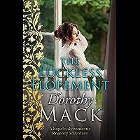 The Luckless Elopement: A hopelessly romantic Regency adventure (Dorothy Mack Regency Romances) (English Edition)