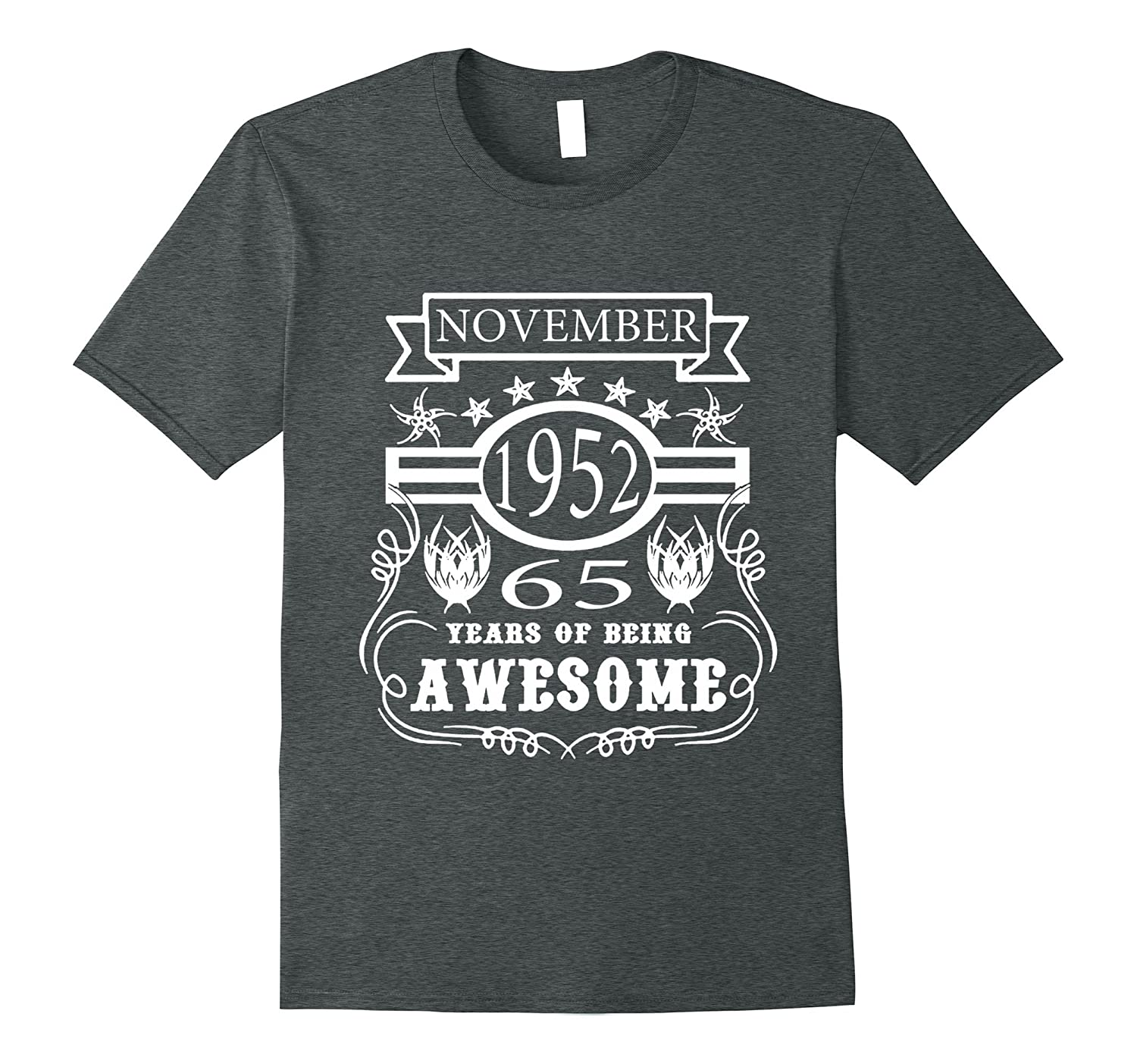 November 1952 Years Of Being Awesome 65th Birthday T Shirts ANZ