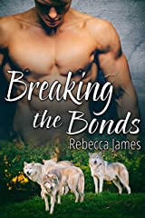 Breaking the Bonds: An MM Paranormal Shifter MPreg Romance (Cascade City Pack Book 2) Kindle Edition