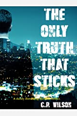 The Only Truth That Sticks: A Darkly Disturbing Medical Thriller Kindle Edition