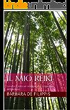 Il mio REIKI: La vita è solo un viaggio alla scoperta dell'amore.