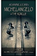 Michelangelo & the Morgue (Michelangelo & Me Book 1) Kindle Edition
