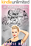 Once Upon a Whisky - A Laugh out Loud 'Dear Diary' Novel (A Louise Bell Novel, Book 2): The Marmaris Diaries: The Marmaris Diaries