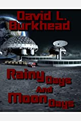 Rainy Days and Moon Days (FutureTech Industries) Kindle Edition