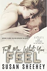 Tell Me What You Feel (Knights of Texas Book 4) Kindle Edition