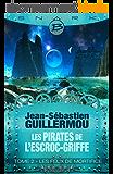 Les Feux de mortifice: Les Pirates de L'Escroc-Griffe, T2