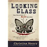 Looking Glass (The Chronicles of Alice)