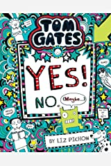 Tom Gates #08: Yes! No (May Be . . .) Paperback