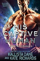 His Captive Human: A Dark Sci-Fi Romance (Centauri Captives Book 1) Kindle Edition