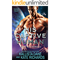 His Captive Human: A Dark Sci-Fi Romance (Centauri Captives Book 1)