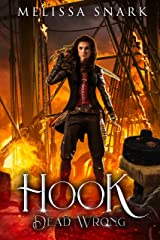 Hook: Dead Wrong (Captain Hook and the Pirates of Neverland Book 2) Kindle Edition