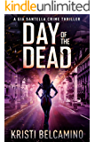 Day of the Dead (Gia Santella Crime Thrillers Book 7)