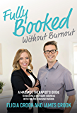Fully Booked Without Burnout: A Massage Therapist's Guide to Building a Six-Figure Business with Fun, Freedom, and…