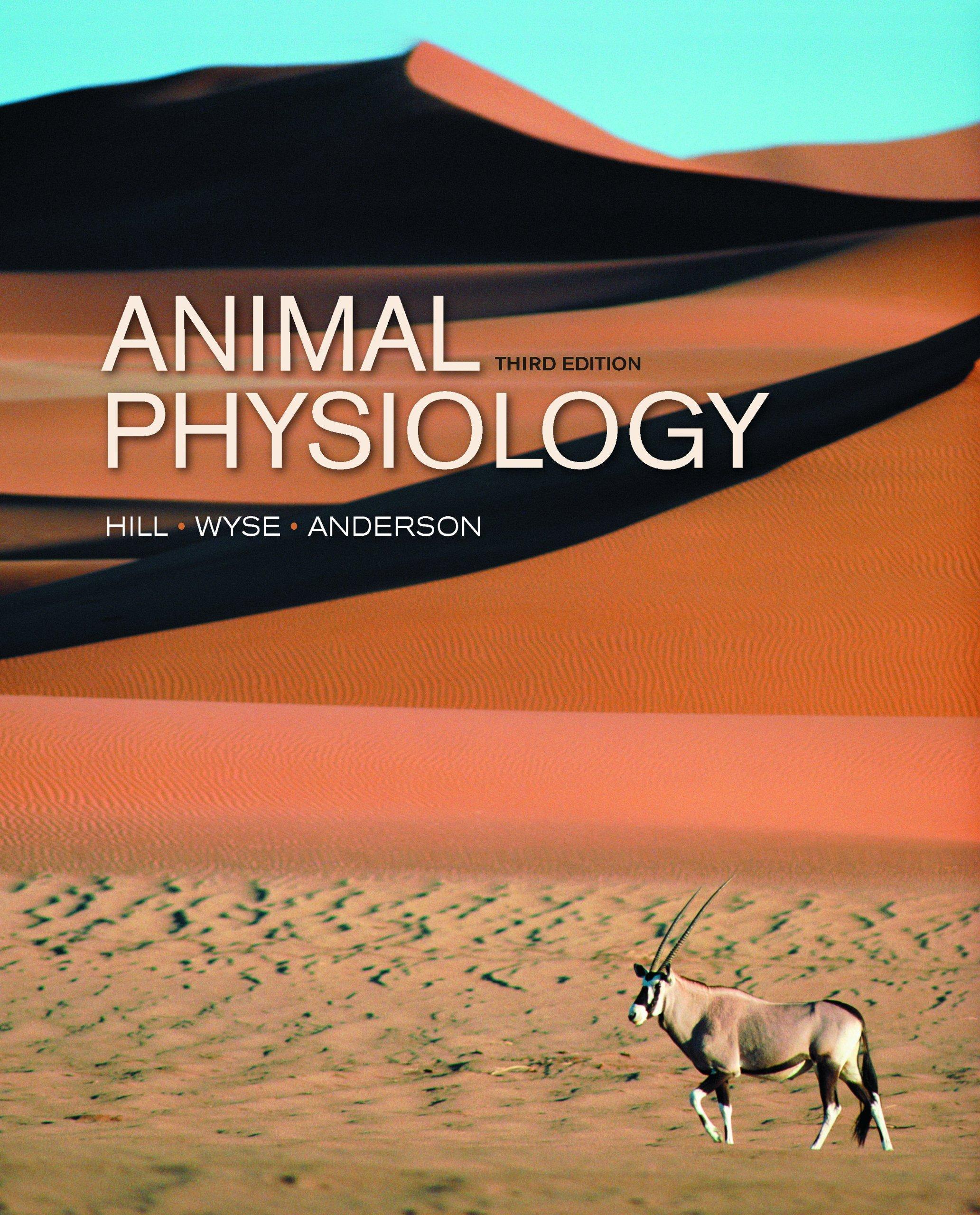 Animal Physiology: Richard W. Hill, Gordon A. Wyse, Margaret ...