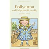 Pollyanna & Pollyanna Grows Up (Wordsworth Children's Classics) (Wordsworth Classics)