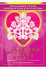The Rainbow of Fire: Unfolding the Petals of the Divine Flame (The Teaching of the Heart Book 12) Kindle Edition