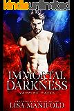 Immortal Darkness: A STANDALONE Vampire Romance (Vampire Mates)