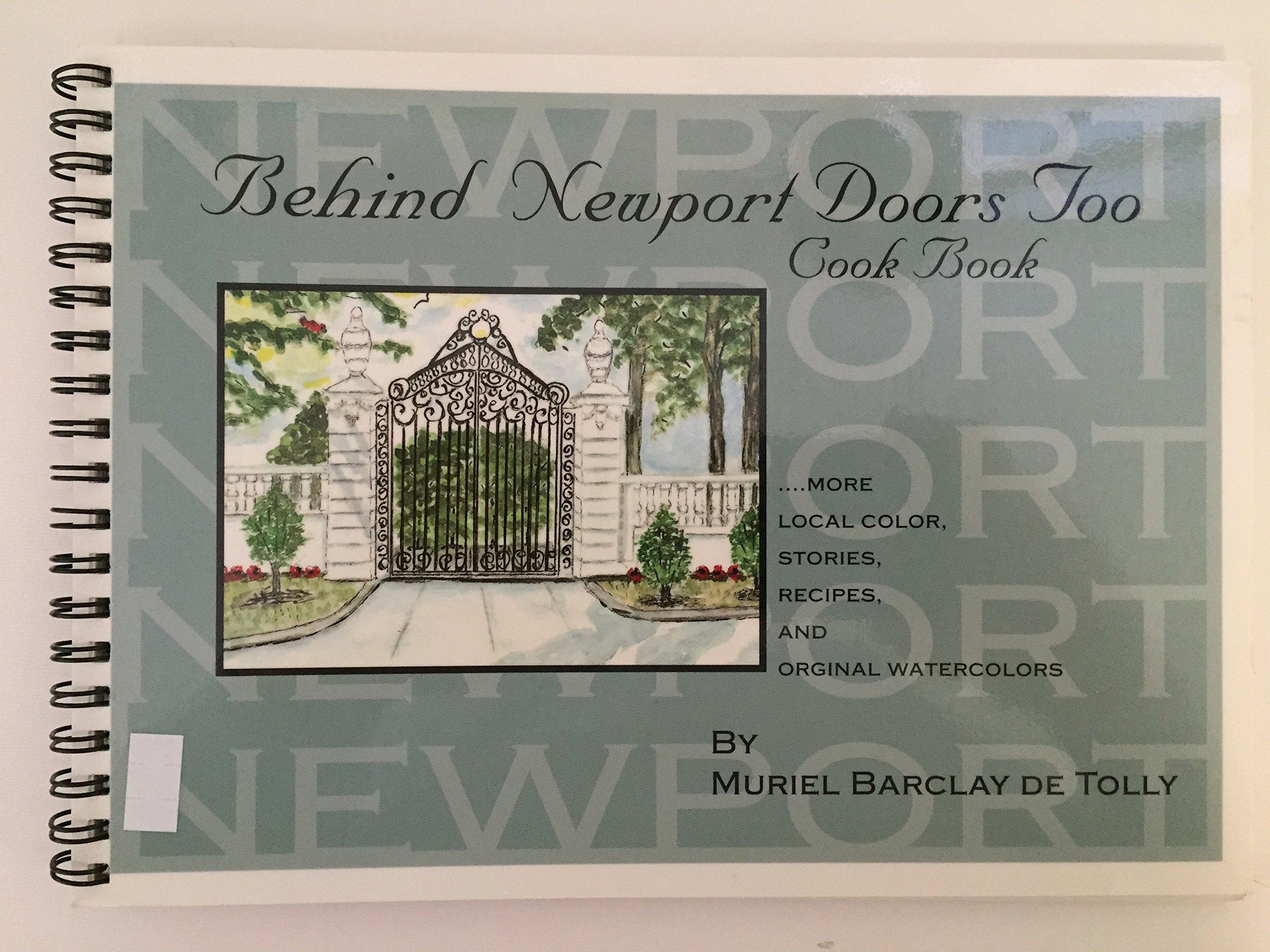 Behind Newport Doors Too: Cook Book...more local color, stories, recipes, and original watercolors pdf epub