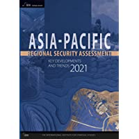 Asia-Pacific Regional Security Assessment 2021: Key Developments and Trends