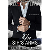 In Sir's Arms (Brie's Submission Book 16) (English Edition)