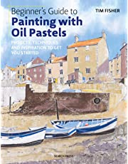 Beginner's Guide to Painting with Oil Pastels: Projects, Techniques and Inspiration to Get You Started