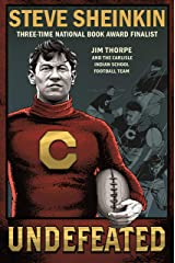 Undefeated: Jim Thorpe and the Carlisle Indian School Football Team Kindle Edition