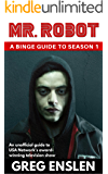 Mr. Robot: A Binge Guide to Season 1